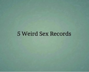 Top 5 World Sex Records That Actually Exist